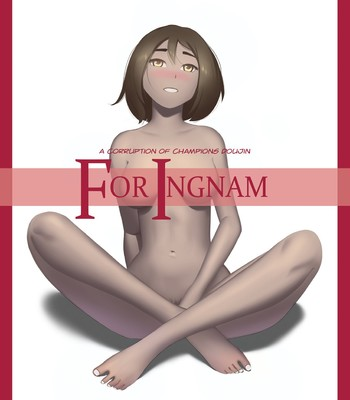 Porn Comics - For Ingnam (Corruption of Champions) (ongoing)